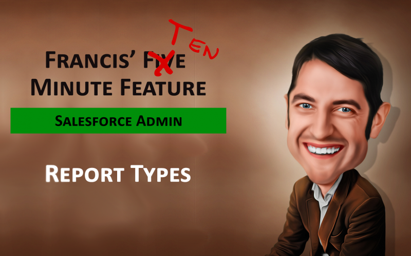Learn Salesforce Report Types in 10 minutes!