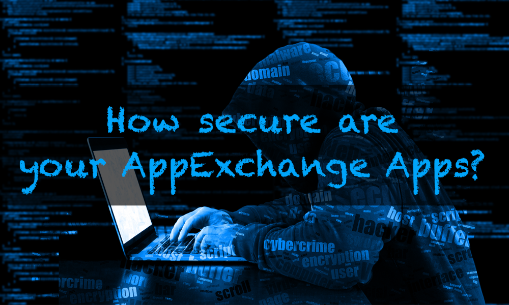 How secure are your #Salesforce AppExchange Apps? | Cloud